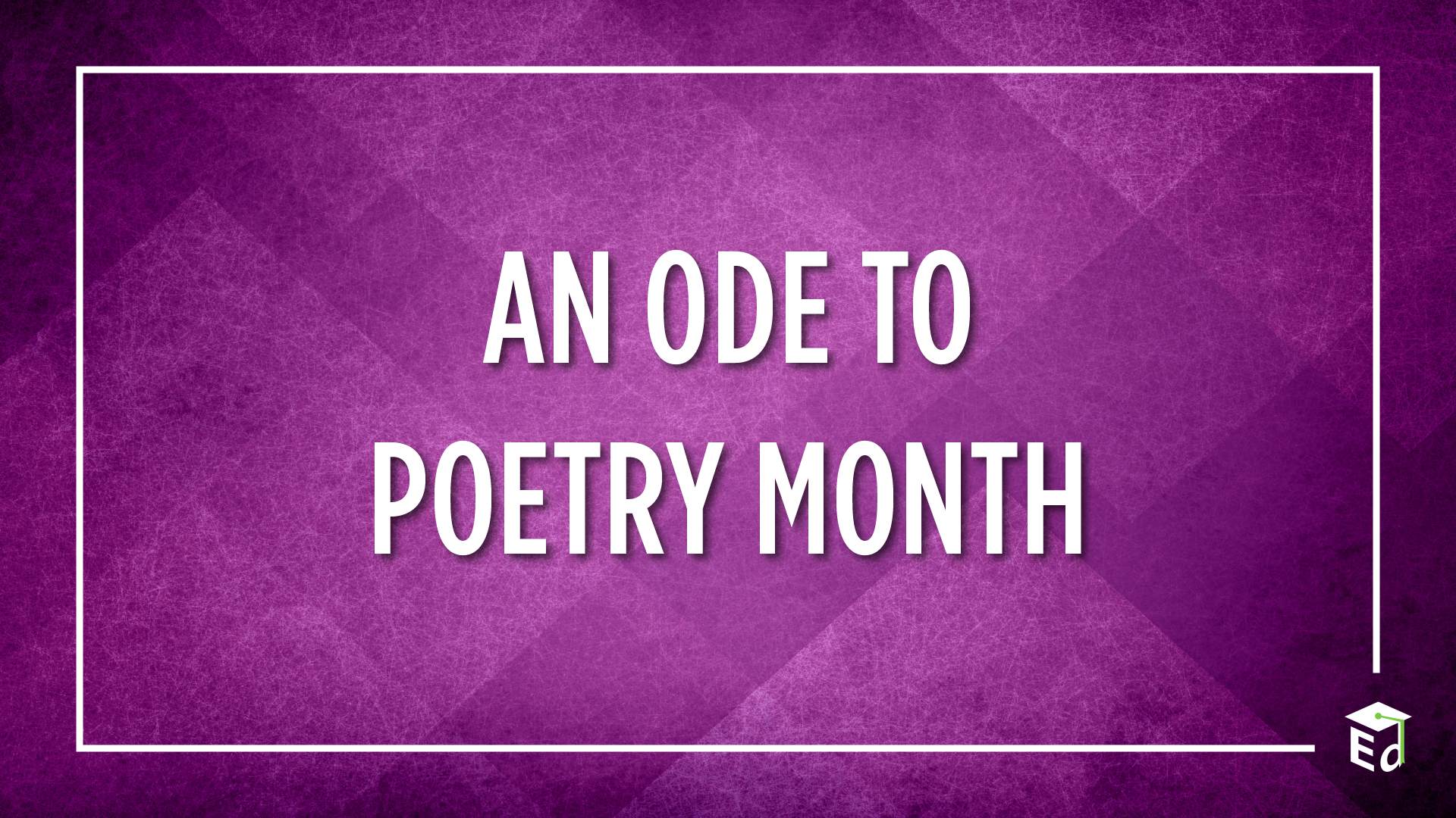 an ode to poetry month