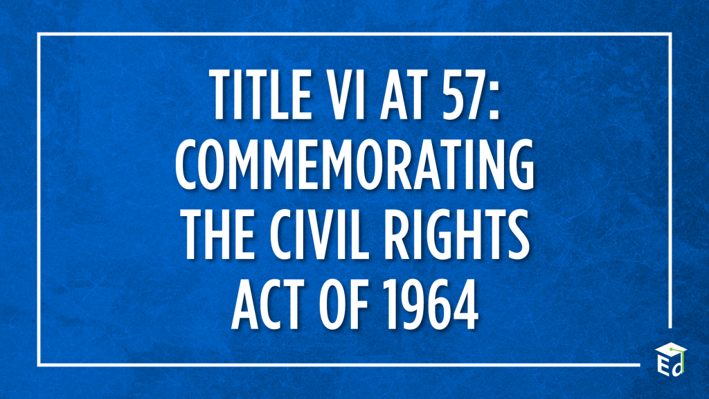 Title VI at 57: commemorating the civil rights act of 1964