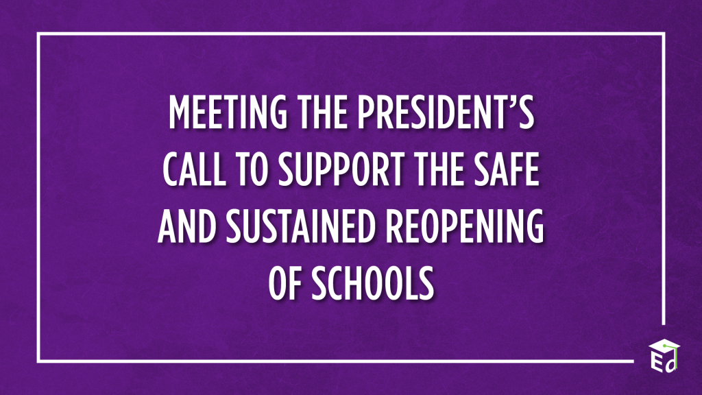Meeting the president's call to support the safe and sustained reopening of schools