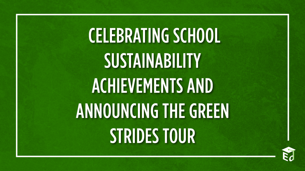 Celebrating school sustainability achievements and announcing the green strides tour