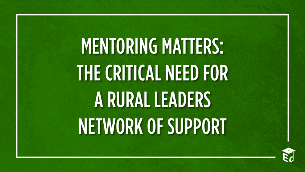 blog title: Mentoring matters the critical need for a rural leaders network of support